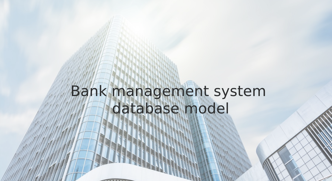 Bank management system database model
